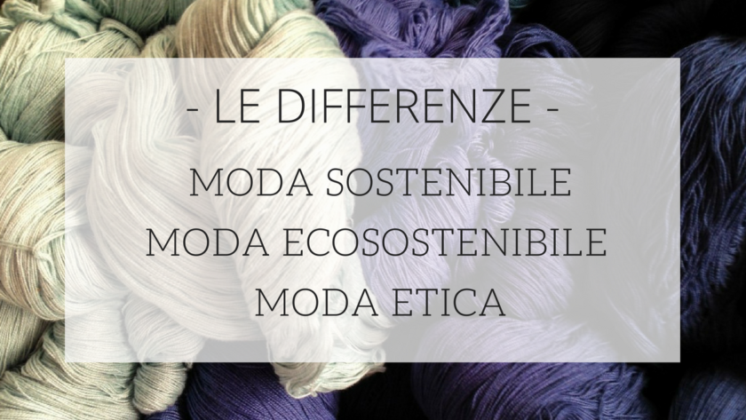 Moda sostenibile, ecosostenibile ed etica – le differenze