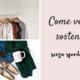 Come vestire sostenibile senza spendere soldi
