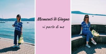 Momenti di Giugno – vi parlo di me