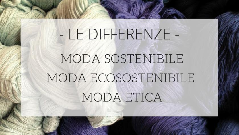 Moda sostenibile, ecosostenibile ed etica – le differenze
